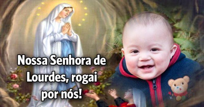 Nossa Senhora de Lourdes, rogai por nós